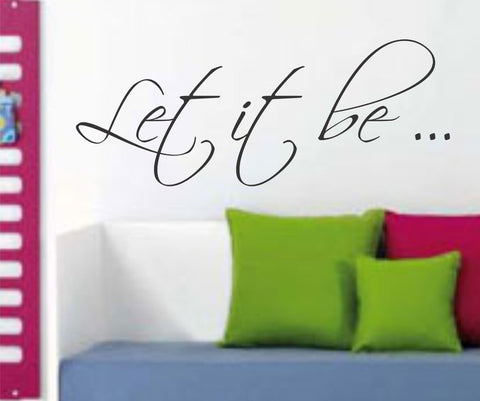 Let It Be Quote Version 110 the Beatles Wall Decal Sticker Decals Stickers - ezwalldecals  - vinyl decal - vinyl sticker - decals - stickers - wall decal - jdm decal - vinyl stickers - vinyl decals - 1