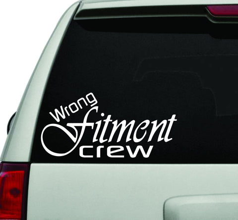 Wrong Fitment Crew JDM Car Truck Window Windshield Lettering Decal Sticker - ezwalldecals vinyl decal - vinyl sticker - decals - stickers - wall decal - jdm decal - vinyl stickers - vinyl decals - 1