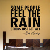 Some People Feel the Rain - Bob Marley Quote Wall Decal Sticker Decor Vinyl - ezwalldecals  - vinyl decal - vinyl sticker - decals - stickers - wall decal - jdm decal - vinyl stickers - vinyl decals - 1