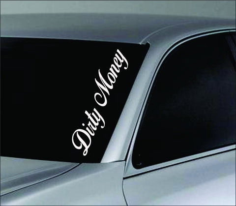 Large Dirty Money Car Truck Window Windshield Decal Sticker - ezwalldecals vinyl decal - vinyl sticker - decals - stickers - wall decal - jdm decal - vinyl stickers - vinyl decals - 1