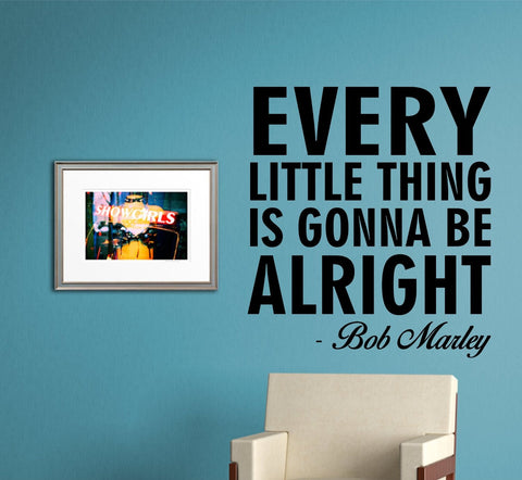 Every Little Thing Is Gonna Be Alright - Bob Marley Quote Wall Decal Sticker - ezwalldecals  - vinyl decal - vinyl sticker - decals - stickers - wall decal - jdm decal - vinyl stickers - vinyl decals - 1