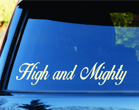 High and Mighty Car Truck Window Windshield Lettering Decal Sticker Decals St... - ezwalldecals vinyl decal - vinyl sticker - decals - stickers - wall decal - jdm decal - vinyl stickers - vinyl decals - 1