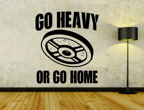 GO HEAVY OR GO HOME Quote Weightlifting Man Bodybuilder Version 101 Bodybuilding - ezwalldecals  - vinyl decal - vinyl sticker - decals - stickers - wall decal - jdm decal - vinyl stickers - vinyl decals - 1
