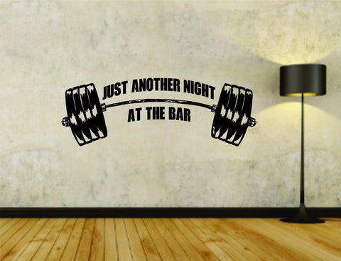 Just Another Night At The Bar Quote Weightlifting Man Bodybuilder Bodybuilding - ezwalldecals  - vinyl decal - vinyl sticker - decals - stickers - wall decal - jdm decal - vinyl stickers - vinyl decals - 1