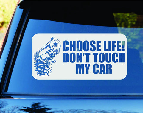 Choose Life Don't Touch My Car Car Truck Window Windshield Decal Sticker - ezwalldecals vinyl decal - vinyl sticker - decals - stickers - wall decal - jdm decal - vinyl stickers - vinyl decals - 1
