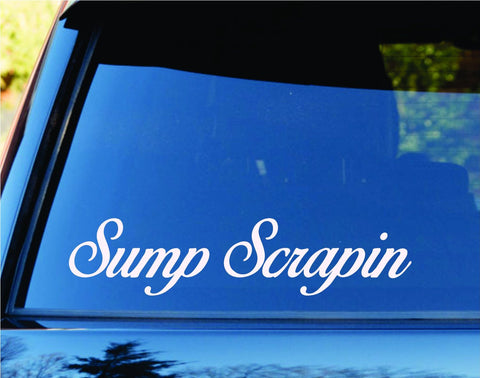 Sump Scrapin Car Window Windshield Lettering Decal Sticker Decals Stickers JD... - ezwalldecals vinyl decal - vinyl sticker - decals - stickers - wall decal - jdm decal - vinyl stickers - vinyl decals - 1