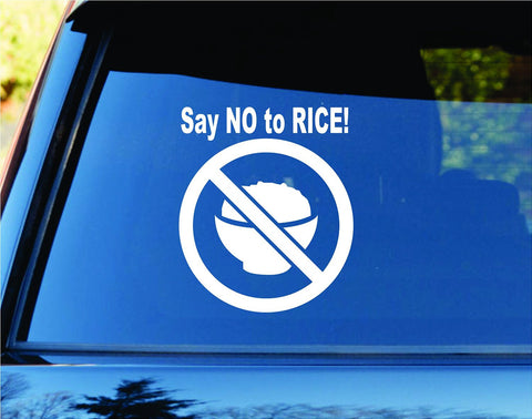 Say No To Rice Car Truck Window Windshield Lettering Decal Sticker - ezwalldecals vinyl decal - vinyl sticker - decals - stickers - wall decal - jdm decal - vinyl stickers - vinyl decals - 1