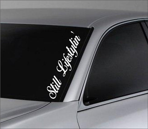 Still Lifestylin Large Version Car Truck Window Windshield Lettering Decal St... - ezwalldecals vinyl decal - vinyl sticker - decals - stickers - wall decal - jdm decal - vinyl stickers - vinyl decals - 1