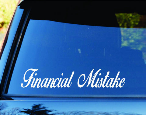 Financial Mistake Car Window Windshield Lettering Decal Sticker - ezwalldecals vinyl decal - vinyl sticker - decals - stickers - wall decal - jdm decal - vinyl stickers - vinyl decals - 1
