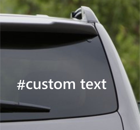 Custom Hashtag # Car Window Windshield Lettering Decal Sticker Decals Stickers - ezwalldecals  - vinyl decal - vinyl sticker - decals - stickers - wall decal - jdm decal - vinyl stickers - vinyl decals - 1