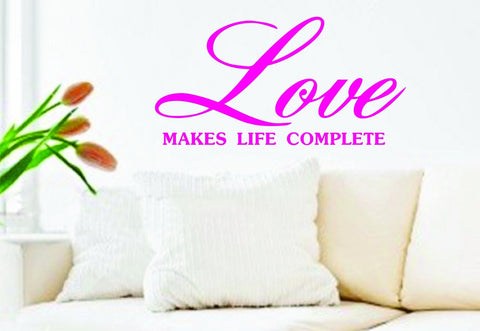 Love Makes Life Complete Quote Decal Sticker Wall - ezwalldecals  - vinyl decal - vinyl sticker - decals - stickers - wall decal - jdm decal - vinyl stickers - vinyl decals - 1