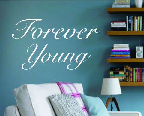Forever Young Quote Decal Sticker Wall - ezwalldecals  - vinyl decal - vinyl sticker - decals - stickers - wall decal - jdm decal - vinyl stickers - vinyl decals - 1