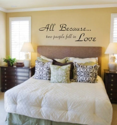 All Because Two People Fell in Love Quote Decal Sticker Wall - ezwalldecals  - vinyl decal - vinyl sticker - decals - stickers - wall decal - jdm decal - vinyl stickers - vinyl decals - 1