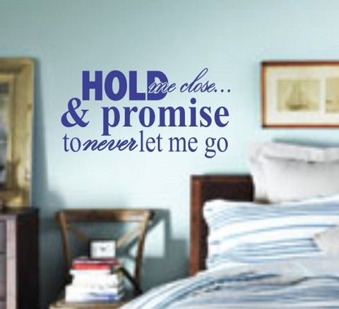 Hold Me Close and Never Let Me Go Quote Decal Sticker Wall - ezwalldecals  - vinyl decal - vinyl sticker - decals - stickers - wall decal - jdm decal - vinyl stickers - vinyl decals - 1