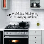 A Messy Kitchen is a Happy Kitchen Wall Decal Sticker Decor Home - ezwalldecals vinyl decal - vinyl sticker - decals - stickers - wall decal - jdm decal - vinyl stickers - vinyl decals - 1