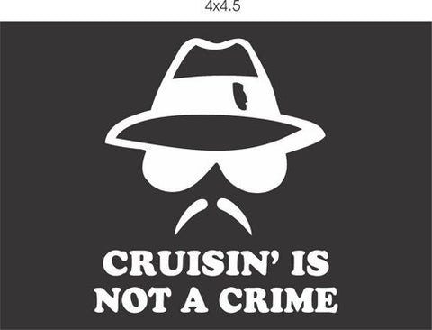Cruising Is Not A Crime decal sticker window car truck van SUV Series One - ezwalldecals vinyl decal - vinyl sticker - decals - stickers - wall decal - jdm decal - vinyl stickers - vinyl decals - 1