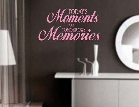 Todays Moments are Tomorrows Memories Wall Decal Sticker Family Art Graphic Home Decor Mural - ezwalldecals vinyl decal - vinyl sticker - decals - stickers - wall decal - jdm decal - vinyl stickers - vinyl decals - 1