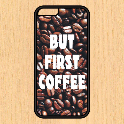 But First Coffee Print Design Art iPhone 4 / 4s / 5 / 5s / 5c /6 / 6s /6+ Apple Samsung Galaxy S3 / S4 / S5 / S6