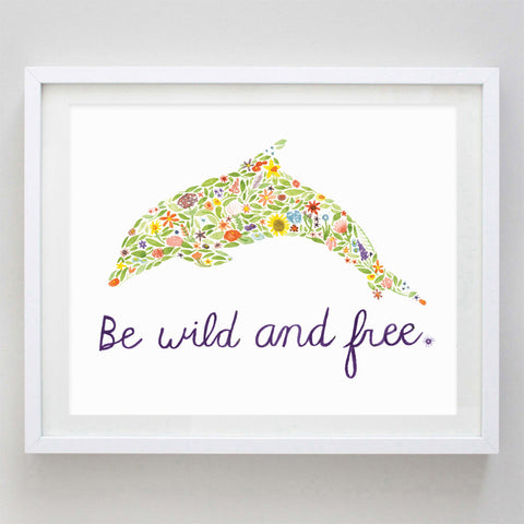 art print - be wild and free dolphin floral watercolor print - carly rae studio