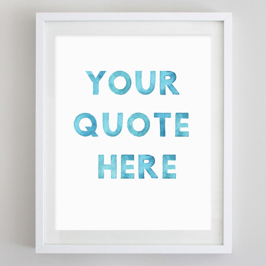 Custom Quote Watercolor Print