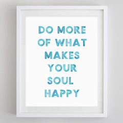 Do More of What Makes Your Soul Happy Watercolor Print