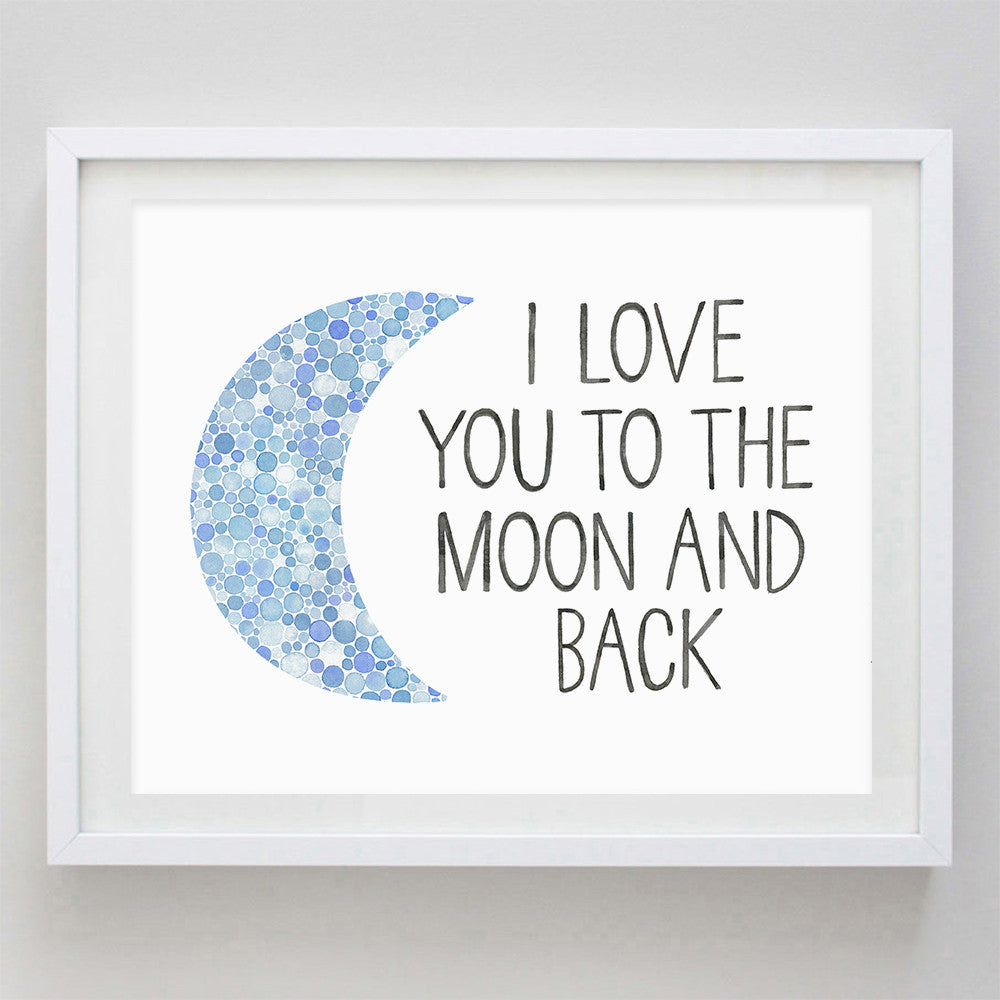 I Love You to the Moon and Back Blue Watercolor Print