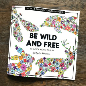 DIGITAL VERSION - Be Wild and Free - Whimsical Floral Wildlife Coloring Book