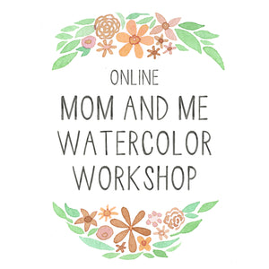 Online Mom & Me Watercolor Workshop