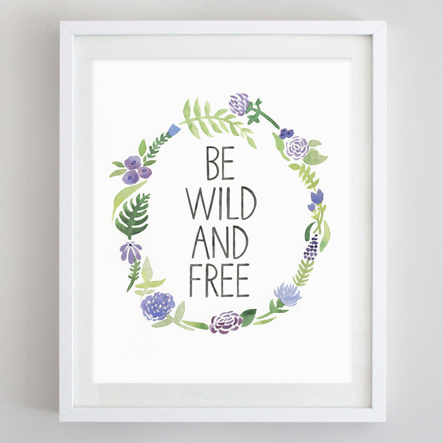 art print - be wild and free floral watercolor print - carly rae studio