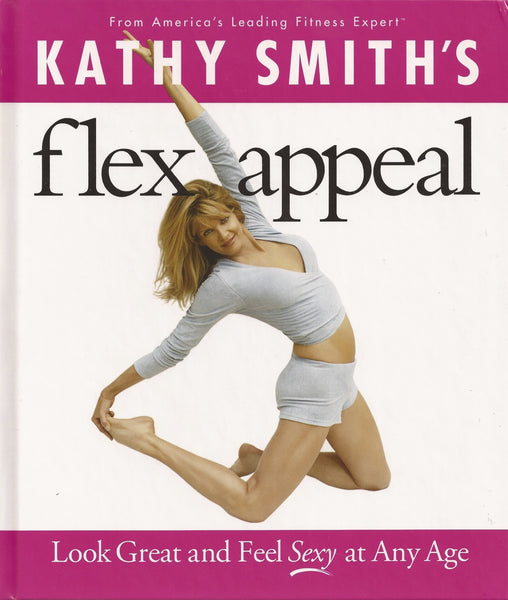 Flex Appeal: Look Great And Feel Sexy At Any Age E-Book
