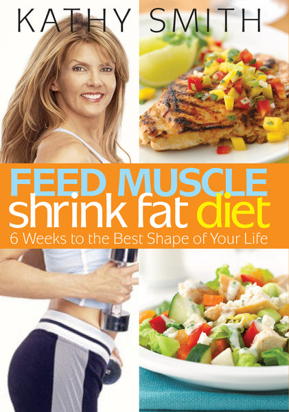 Feed Muscle Shrink Fat Diet E-Book