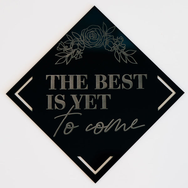 "10"" The Best is Yet to Come Engraved Sign, Wood or Acrylic"