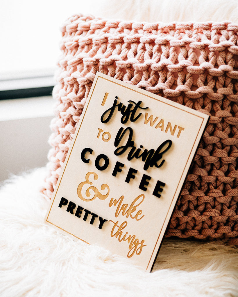 Coffee & Pretty Things Sign, Wood - Limited