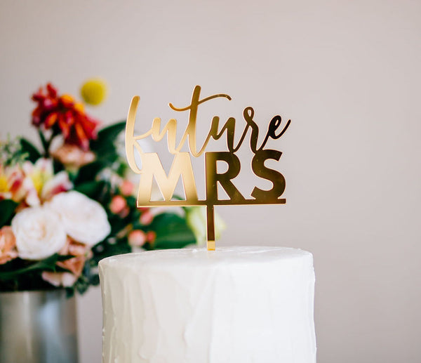 "5"" Future Mrs Cake Topper - Romance, Acrylic or Wood"