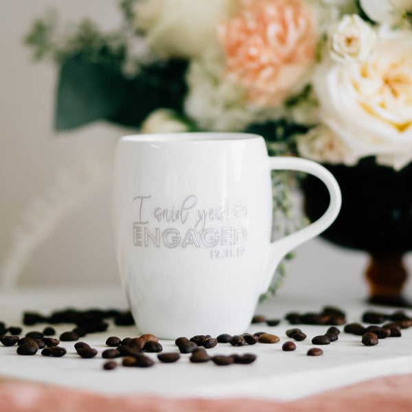 I Said Yes Engaged Custom Coffee Mug, Engraved White Porcelain
