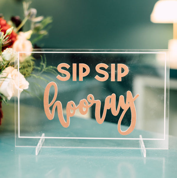 Sip Sip Hooray Bar Tabletop Sign, Acrylic Back