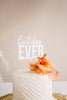 "4.5"" Best Day Ever Wedding Cake Topper, Acrylic or Wood"