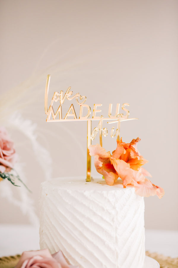 "6.25"" Love Made Us Do It Wedding Cake Topper, Acrylic or Wood"
