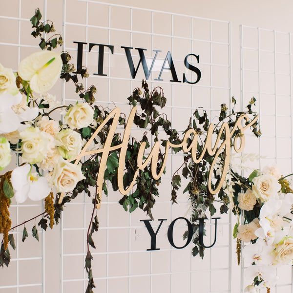 It Was Always You Wedding Backdrop Sign, Acrylic and Wood - Dreamer Collection