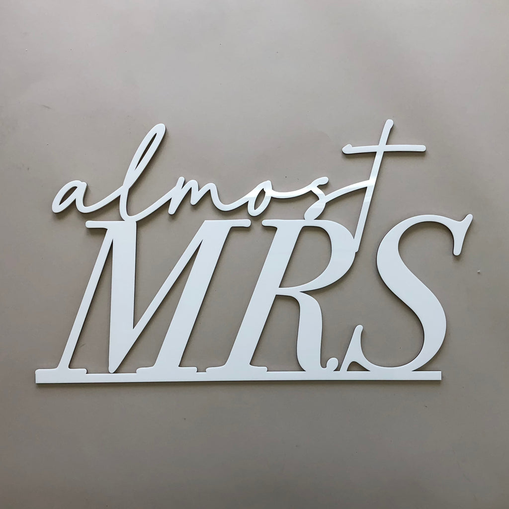 SAMPLE SALE - Almost Mrs, White Acrylic