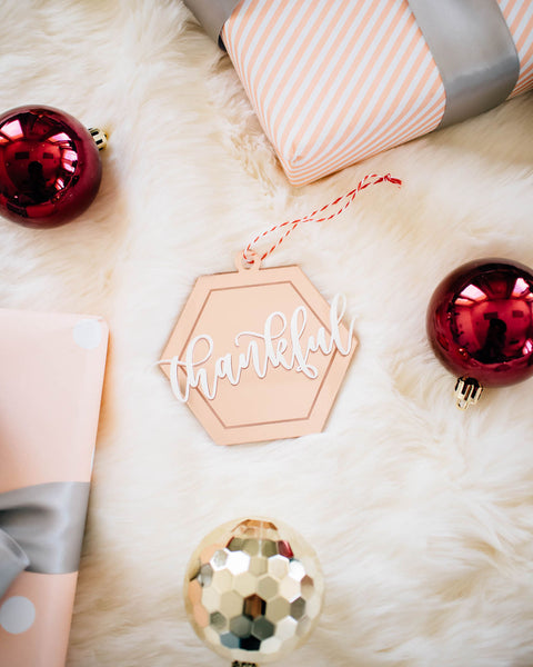 Thankful Hexagon Holiday Ornament, Laser Cut Acrylic Christmas Ornament - Letters by Shells x Happily Ever Etched