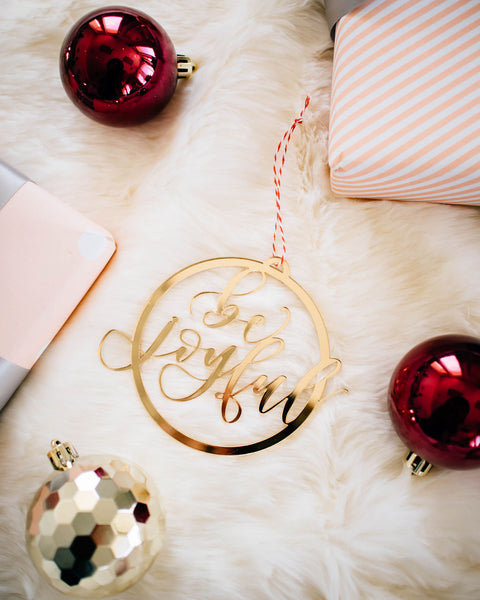 Be Joyful Holiday Ornament, Laser Cut Acrylic Christmas Ornament - Letters by Shells x Happily Ever Etched