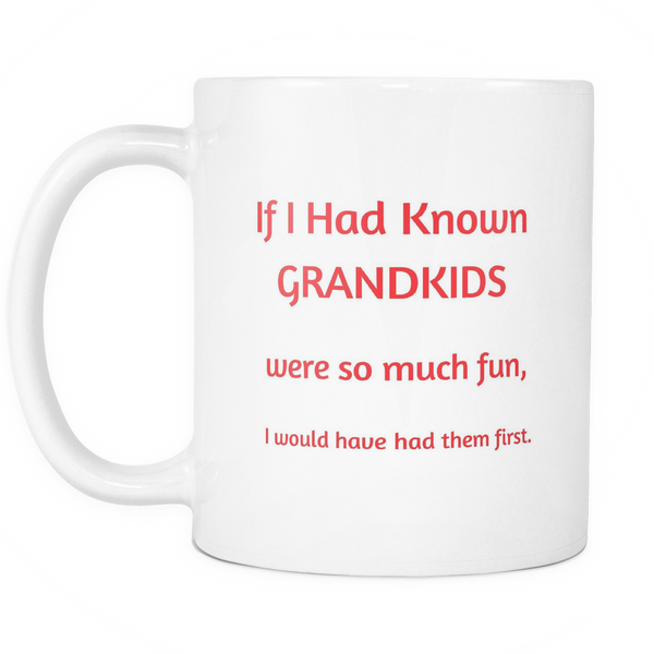 Grandkids - Who Know 11 oz Mug - With FREE Shipping