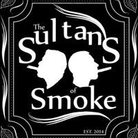 Sultans of Smoke