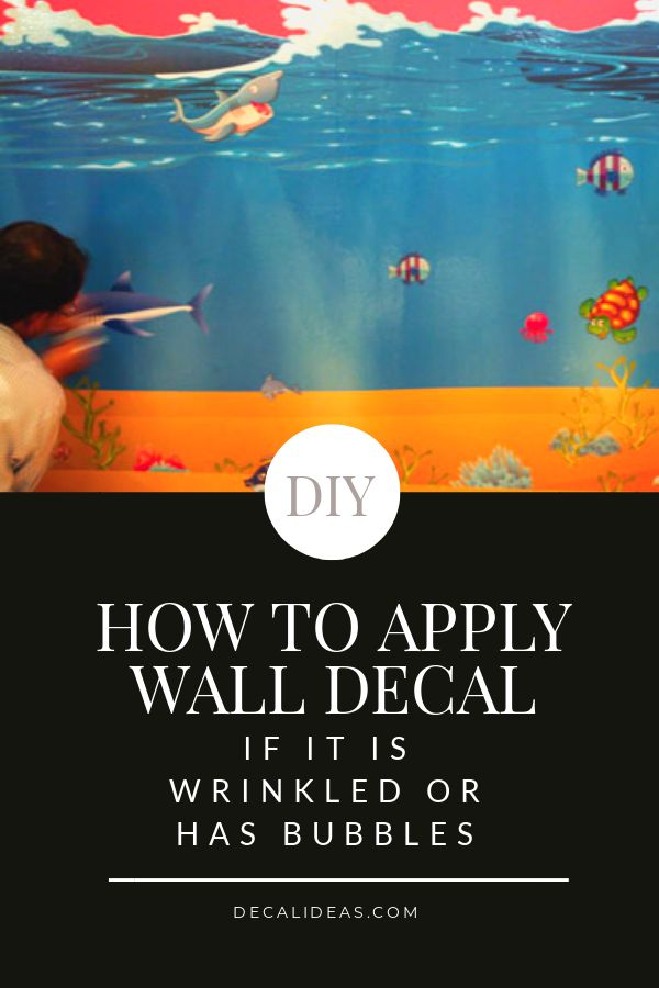 How to Apply a Wall Decal when it is wrinkled or has bubbles.