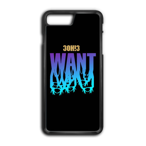 3OH!3 Want iPhone 8 Plus Case