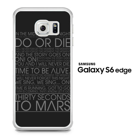 30 Second To Mars Do Or Die Samsung Galaxy S6 Edge Case - Samsung Galaxy S6 Edge case
