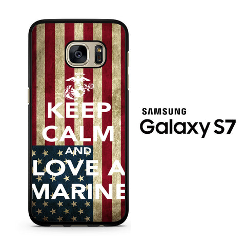 Keep Calm And Love Your Marine Samsung Galaxy S7 Case