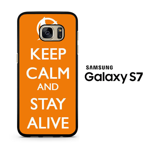 Keep Calm and Stay Alive Samsung Galaxy S7 Case