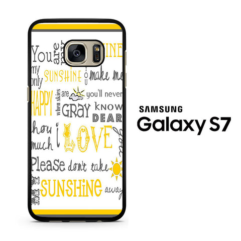 You Are My Sunshine Samsung Galaxy S7 Case